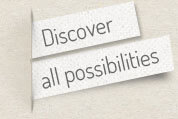 Discover all possibilities
